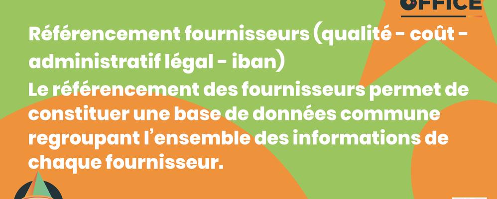 Definition Référencement fournisseurs (qualité - coût - administratif légal - iban)